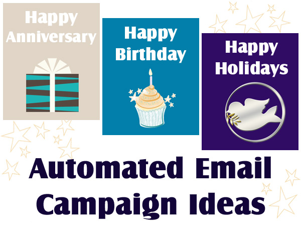 Automated emails can be set for birthday email campaigns, holiday eCards and more.